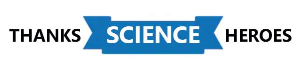 thanks science heroes